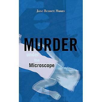Murder Under the Microscope by Munro & Jane Bennett