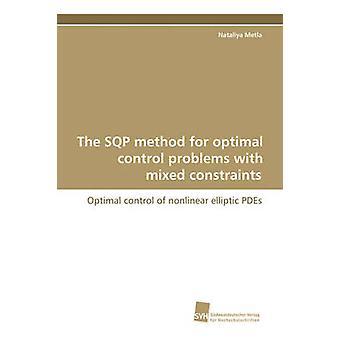 Der Sqp-Methode für optimale Kontrollprobleme mit gemischten Einschränkungen durch Metla & Nataliya
