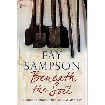 Beneath the Soil (Large type edition) by Fay Sampson - 9780727894281