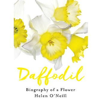 Daffodil - Biography of a Flower by Helen O'Neill - 9780732299200 Book