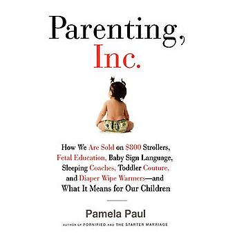 Parenting - Inc. - How We Are Sold on $800 Strollers - Fetal Education