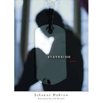 Stateside - Poems by Jehanne Dubrow - Ted Kooser - 9780810152144 Book