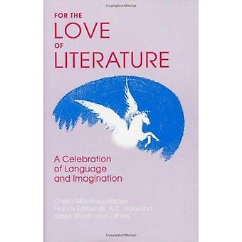 For the Love of Literature - A Celebration of Language and Imagination