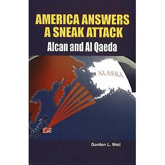 America Answers a Sneak Attack - Alcan and Al Qaeda by Gordon Weil - 9