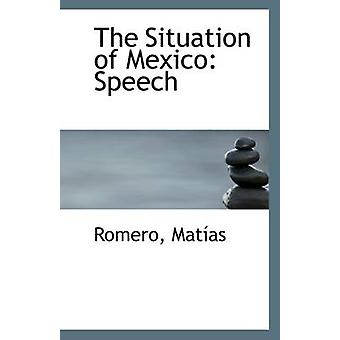 The Situation of Mexico - Speech by Romero Matias - 9781110970001 Book