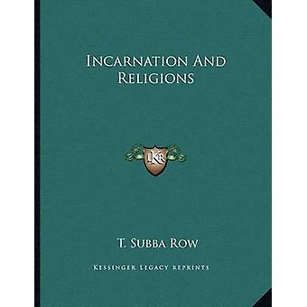 Incarnation and Religions by T Subba Row - 9781163053553 Book