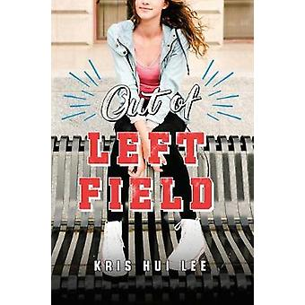 Out of Left Field by Kris Hui Lee - 9781492663850 Book
