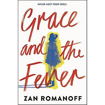 Grace and the Fever by Zan Romanoff - 9781524720841 Book