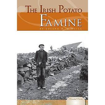 The Irish Potato Famine by Joseph R O'Neill - 9781604535143 Book