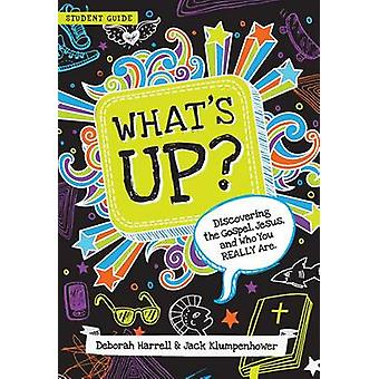 What's Up - Discovering the Gospel - Jesus - and Who You Really Are (S