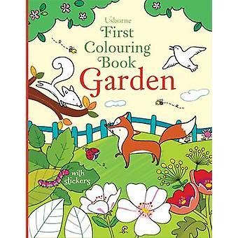 First Colouring Book Garden by Felicity Brooks - Enrica Rusina - Bene