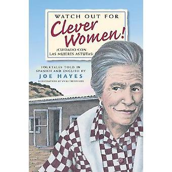 Watch Out for Clever Women / Cuidado con las mujeres astutas by Joe H