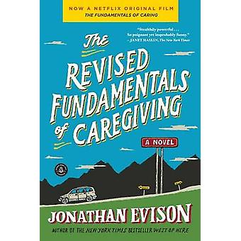 The Revised Fundamentals of Caregiving by Jonathan Evison - 978161620