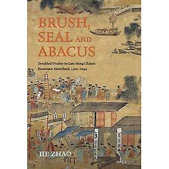Borstel, Seal en Abacus: Troubled vitaliteit in Late Ming China's economische Heartland, 1500-1644