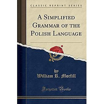 Een vereenvoudigde grammatica van de Poolse taal (klassieke herdruk)