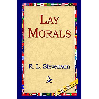 Lay Morals by Stevenson & Robert Louis
