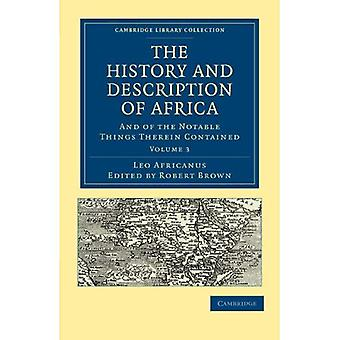 The History and Description� of Africa: And of the Notable Things Therein Contained (Cambridge Library� Collection- Hakluyt First Series)
