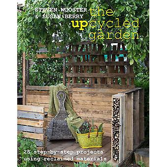 Upcycled Garden by Steven Wooster