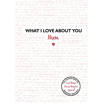 What I Love About You Mum