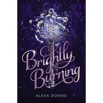 Brightly Burning von Alexa Donne