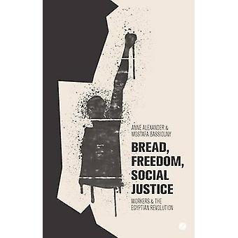 الخبز الحرية العدالة الاجتماعية من قبل آن الكسندرMostafa بسيوني