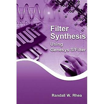 Filter Synthesis Using Genesys SFilter by Rhea & Randall W.