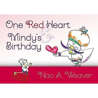 One Red Heart amp Mindys Birthday by Nao A Weaver