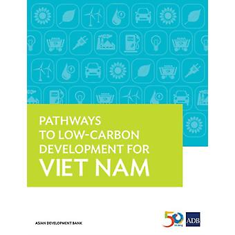 Pathways to LowCarbon Development for Viet Nam by Asian Development Bank