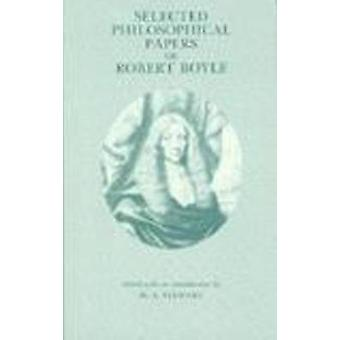 Selected Philosophical Papers of Robert Boyle par Robert Boyle et M A Stewart