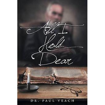 Alles wat ik houd Dear door Dr Paul Veach