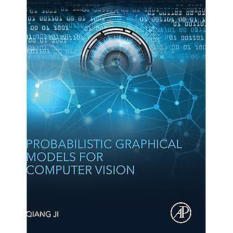 Probabilistic grafiska modeller för datorseende. av Qiang Ji