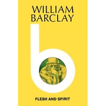 Flesh and Spirit by Barclay & William