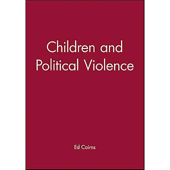 Children and Political Violence by Cairns & Ed & Professor