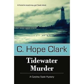 Tidewater Murder by Clark & C. Hope