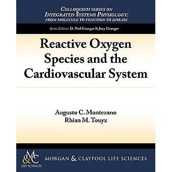 Reactive Oxygen Species and the Cardiovascular System by Montezano & Augusto C.