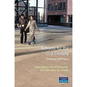 Schools for the Twenty First Century Developing Best Practice by Dalton & Irene