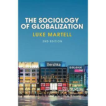 Sociology of Globalization by Martell & Luke