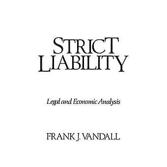 Strict Liability Legal and Economic Analysis by Vandall & Frank