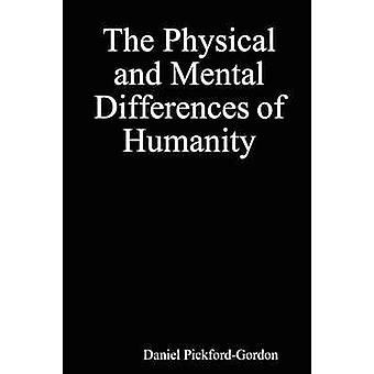 The Physical and Mental Differences of Humanity by PickfordGordon & Daniel