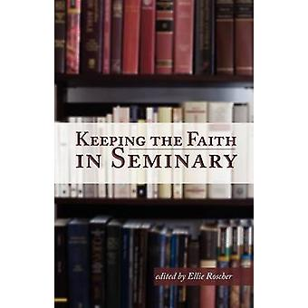 Keeping the Faith in Seminary by Roscher & Ellie