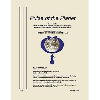 Pulse of the Planet No.1 On ABombs Polar Motion Cloudbusting Droughts and FDASkeptic Club Slanders of Wilhelm Reich by James DeMeo