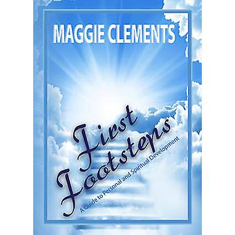 First Footsteps A guide to spiritual and personal development by Clements & Maggie