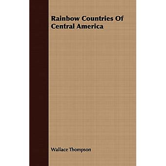 Rainbow Countries of Central America by Thompson & Wallace