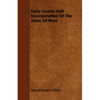 Early Grants and Incorporation of the Town of Ware by Gilbert & Edward Hooker
