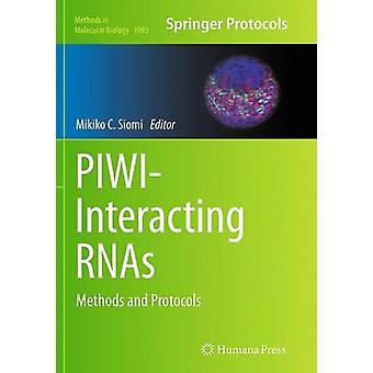 PIWIInteracting RNAs  Methods and Protocols by Siomi & Mikiko C.
