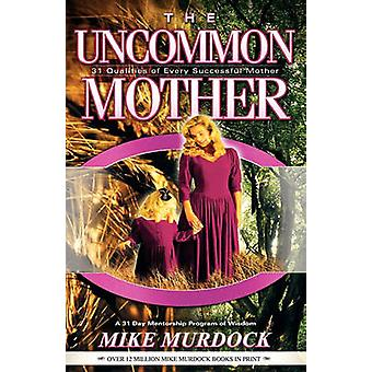 The Uncommon Mother by Murdock & Mike
