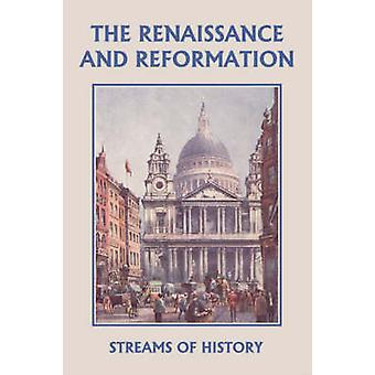 Streams of History The Renaissance and Reformation Yesterdays Classics by Kemp & Ellwood W.