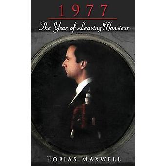 1977 The Year of Leaving Monsieur by Maxwell & Tobias