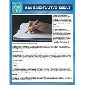 Argumentative Essay Speedy Study Guides by Publishing LLC & Speedy