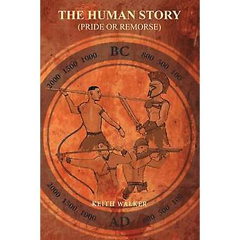 The Human Story Pride or Remorse by Walker & Keith
